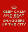 KEEP CALM AND BEAT THE SHEEP SHAGGERS UP THE CITY - Personalised Poster A4 size