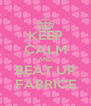 KEEP CALM AND BEAT UP FABRICE - Personalised Poster A4 size
