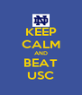 KEEP CALM AND BEAT USC - Personalised Poster A4 size