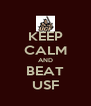 KEEP CALM AND BEAT USF - Personalised Poster A4 size