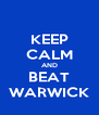 KEEP CALM AND BEAT WARWICK - Personalised Poster A4 size