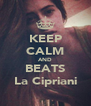 KEEP CALM AND BEATS La Cipriani - Personalised Poster A4 size