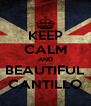 KEEP CALM AND BEAUTIFUL CANTILLO - Personalised Poster A4 size
