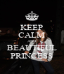 KEEP CALM AND BEAUTIFUL PRINCESS - Personalised Poster A4 size