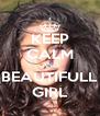 KEEP CALM AND BEAUTIFULL GIRL - Personalised Poster A4 size