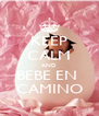 KEEP CALM AND BEBE EN  CAMINO - Personalised Poster A4 size