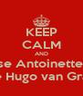 KEEP CALM AND because Antoinette Auret like Hugo van Graan - Personalised Poster A4 size
