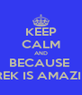 KEEP CALM AND BECAUSE  DEREK IS AMAZING  - Personalised Poster A4 size