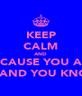 KEEP CALM AND BECAUSE YOU ARE SEXY AND YOU KNOW IT - Personalised Poster A4 size