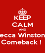 KEEP CALM AND Becca Winstone Comeback !  - Personalised Poster A4 size
