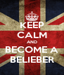 KEEP CALM AND BECOME A BELIEBER - Personalised Poster A4 size