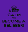 KEEP CALM AND BECOME A BELIEBER! - Personalised Poster A4 size