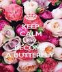 KEEP CALM AND BECOME  A BUTTERFLY  - Personalised Poster A4 size