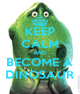 KEEP CALM AND BECOME A DINOSAUR - Personalised Poster A4 size