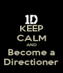 KEEP CALM AND Become a Directioner - Personalised Poster A4 size