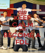 KEEP CALM AND BECOME A FDL - Personalised Poster A4 size