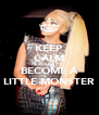KEEP CALM AND BECOME A LITTLE MONSTER - Personalised Poster A4 size