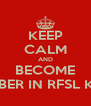 KEEP CALM AND BECOME A MEMBER IN RFSL KIRUNA - Personalised Poster A4 size