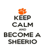 KEEP CALM AND BECOME A SHEERIO - Personalised Poster A4 size