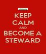 KEEP CALM AND BECOME A STEWARD - Personalised Poster A4 size
