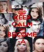 KEEP CALM AND BECOME -A - Personalised Poster A4 size