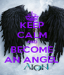 KEEP CALM AND BECOME AN ANGEL - Personalised Poster A4 size