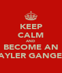 KEEP CALM AND BECOME AN TAYLER GANGER - Personalised Poster A4 size