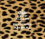 KEEP CALM AND BECOME ANIMAL - Personalised Poster A4 size