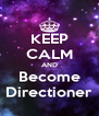 KEEP CALM AND Become Directioner - Personalised Poster A4 size