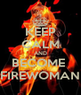 KEEP CALM AND BECOME  FIREWOMAN - Personalised Poster A4 size