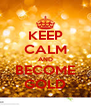 KEEP CALM AND BECOME GOLD - Personalised Poster A4 size