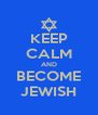 KEEP CALM AND BECOME JEWISH - Personalised Poster A4 size