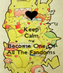 Keep Calm And Become One Of All The Fandoms - Personalised Poster A4 size