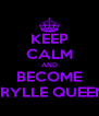KEEP CALM AND BECOME TRYLLE QUEEN - Personalised Poster A4 size