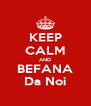 KEEP CALM AND BEFANA Da Noi - Personalised Poster A4 size