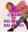 KEEP CALM AND BEIJINHO BEIJINHO - Personalised Poster A4 size