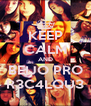 KEEP CALM AND BEIJO PRO R3C4LQU3 - Personalised Poster A4 size