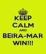 KEEP CALM AND BEIRA-MAR WIN!!! - Personalised Poster A4 size