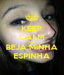 KEEP CALM AND BEJA MINHA ESPINHA - Personalised Poster A4 size