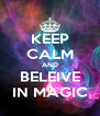 KEEP CALM AND BELEIVE IN MAGIC - Personalised Poster A4 size
