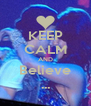 KEEP CALM AND Believe ... - Personalised Poster A4 size