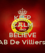 KEEP CALM AND BELIEVE AB De Villiers  - Personalised Poster A4 size