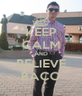 KEEP CALM AND BELIEVE BACO - Personalised Poster A4 size