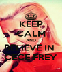 KEEP CALM AND BELIEVE IN  CECE FREY - Personalised Poster A4 size