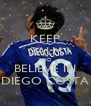 KEEP CALM AND BELIEVE IN DIEGO COSTA - Personalised Poster A4 size