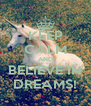 KEEP CALM AND BELIEVE IN DREAMS! - Personalised Poster A4 size