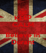 KEEP CALM AND Believe in Durant - Personalised Poster A4 size
