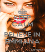 KEEP CALM AND BELIEVE IN EMMIANA - Personalised Poster A4 size