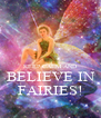 KEEP CALM AND BELIEVE IN FAIRIES! - Personalised Poster A4 size