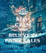 KEEP CALM AND BELIEVE IN FAIRY TALES - Personalised Poster A4 size